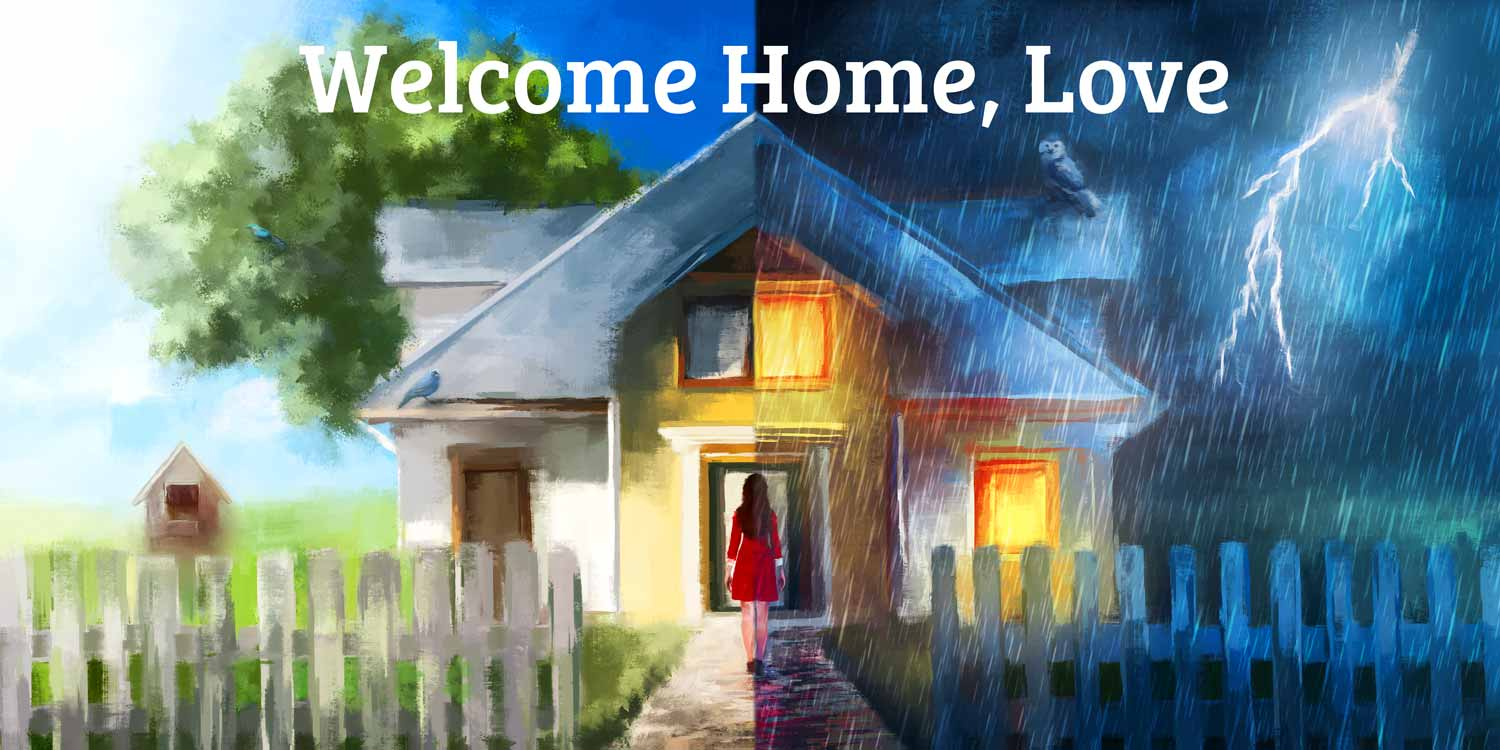 Welcome Home, Love banner. Narrative driven Virtual Reality experience, for the HTC Vive and Oculus Rift.